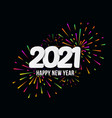 2021 happy new year with festive typographic vector image vector image