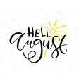 Hello August postcard card invitation flyer banner vector image