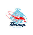 sea fishing sign with shrimp for seafood design vector image
