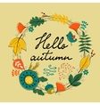 Beautiful hello autumn card with wreath vector image vector image