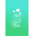 enjoy the ride vector image vector image
