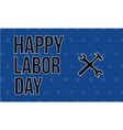 happy labor day design background collection vector image vector image