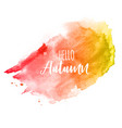 shiny hello autumn watercolor splash background vector image