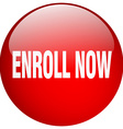 enroll now red round gel isolated push button vector image vector image