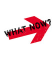 what now rubber stamp vector image