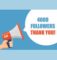 4000 followers thank you hand holding megaphone vector image