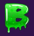 slime font type letter b latin alphabet green vector image vector image