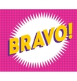Bravo text on classic pop art design vector image