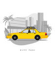 yellow taxi cab on city with skyscrapers vector image