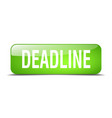 deadline green square 3d realistic isolated web vector image vector image