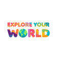 explore world summer travel color cutout quote vector image