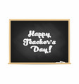 happy teachers day chalkboard with lettering vector image vector image