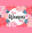happy womens day with rose background vector image vector image