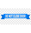 blue ribbon with do not close door caption vector image vector image