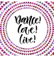 Dance Love Live Inspirational quote in modern vector image