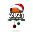 new year 2021 and basketball ball in santa hat vector image vector image