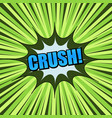 comic crush wording concept vector image vector image