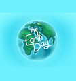 earth day card with lettering inscription vector image vector image