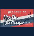 welcome to north carolina vintage rusty metal vector image vector image