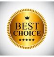 Best Choice Golden Label vector image vector image