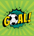 goal football comic style text pop art retro vector image