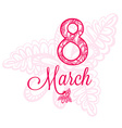 Greeting card with March 8 International Womens vector image vector image