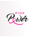 pink power ribbon text for breast cancer awareness vector image vector image