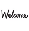 welcome hand lettering handmade calligraphy vector image vector image