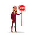 arab businessman standing with stop sign vector image vector image