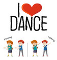 i love dance concept vector image vector image