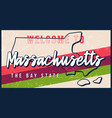 welcome to massachusetts vintage rusty metal sign vector image vector image