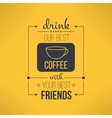 coffee with friends quote typographical vector image