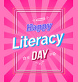 happy literacy day colored framed poster vector image