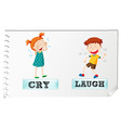 Opposite adjectives cry and laugh vector image vector image
