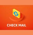 check mail isometric icon isolated on color vector image vector image