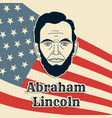 president abraham lincoln poster banner or vector image
