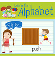 Flashcard letter P is for push vector image vector image