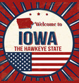 welcome to iowa vintage grunge poster vector image