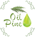 Oil drop pine oil cosmetic falling from leef with vector image