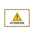 attention sign with black and yellow ribbons vector image