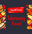fast food takeaway cafe bistro menu poster vector image vector image