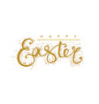 happy easter lettering gold vector image