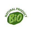 natural bio product green label and lettering vector image