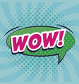 speech bubble with wow word comic pop art vector image vector image