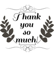 Thank you so much card vector image vector image