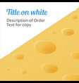 banner of cheese with copy space for title and vector image vector image