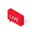 live streaming icon isometric style red symbol vector image