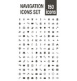 navigation icons set navigation 150 icon set vector image vector image