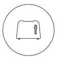toaster icon black color in circle vector image vector image