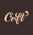 craft logo handwritten lettering for restaurant vector image vector image